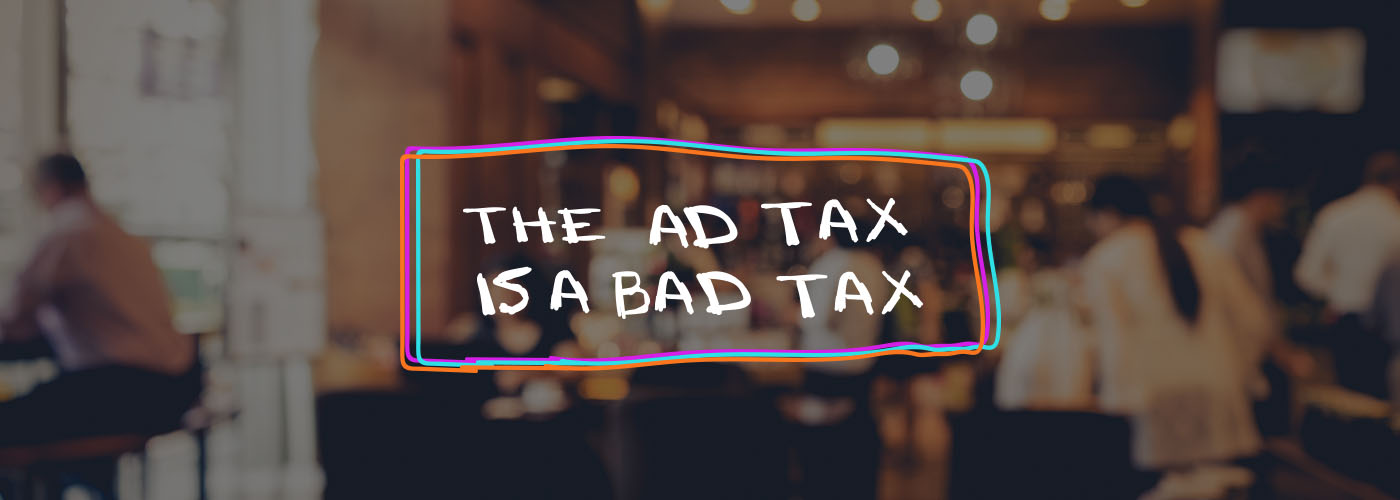 The Ad Tax is a Bad Tax